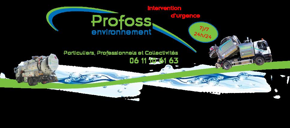 Profoss Environnement spécialiste de l'assainissement. Nous réalisons des interventions pour : Vidange, Curage, Débouchage, Entretien